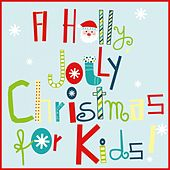 A Holly Jolly Christmas for Kids by Various Artists