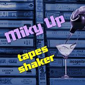 Tapes Shaker by Miky Up