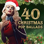 40 Christmas Pop Ballads by Various Artists