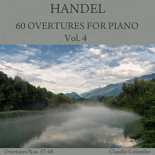 Handel: 60 Overtures for Piano, Vol. 4 by Claudio Colombo