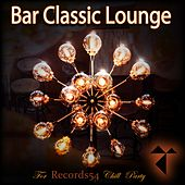 Bar Classic Lounge: For Records54 Chill Party by Various Artists