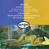 Delius: Violin Concerto; Dance Rhapsodies Nos. 1 & 2; Summer Night On The River etc by Sir Charles Mackerras