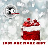 Just One More Gift by RMD