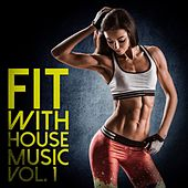 Fit with House Music, Vol. 1 by Various Artists