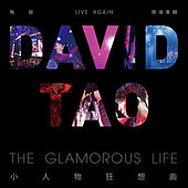 David Tao: Live Again the Glamorous Life by David Tao