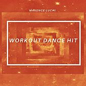 Workout Dance Hit von Maxence Luchi
