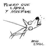 Perro Que Ladra y Muerde by Acho Estol
