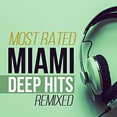 Most Rated Miami Deep Hits Remixed by Various Artists