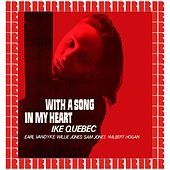 With A Song In My Heart (Hd Remastered Edition) by Ike Quebec