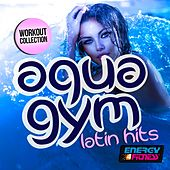 Aqua Gym Latin Hits Workout Collection by Various Artists