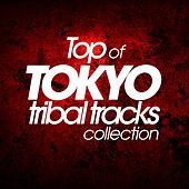 Top of Tokyo Tribal Tracks Collection by Various Artists