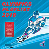 Olympics Playlist 2018 (Olympic Streaming Compilation) by Various Artists