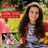 Schöne Zeiten: Die Hits von 2010-2017 by Sissi