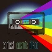 Coolest Cosmic Disco by Various Artists