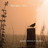Songs Without Words de Rex Bell Trio