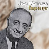 Tango de Ayer by Juan D'Arienzo