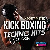 Most Rated Kick Boxing Techno Hits Session by Various Artists