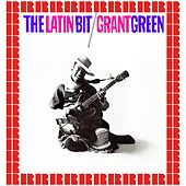 The Latin Bit (Bonus Track Version) (Hd Remastered Edition) de Grant Green