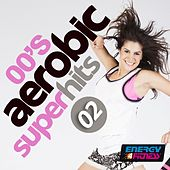 00'S Aerobics Super Hits 02 (18 Tracks Non-Stop Mixed Compilation for Fitness & Workout 140 - 160 Bpm) by Various Artists