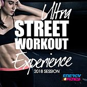 Ultra Street Workout Experience 2018 Session by Various Artists