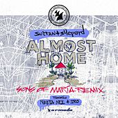 Almost Home (Sons of Maria Remix) von Sultan + Shepard