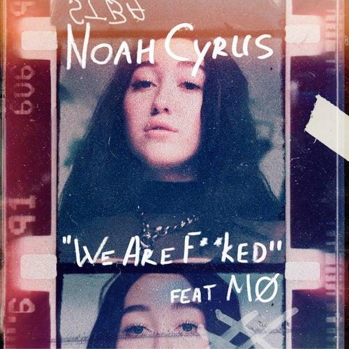 We Are... di Noah Cyrus