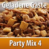 Geladene Gäste: Party Mix 4 by Various Artists