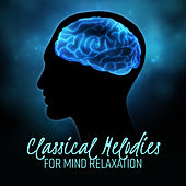 Classical Melodies for Mind Relaxation de The Best Relaxing Music Academy