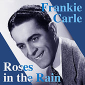 Roses in the Rain by Frankie Carle