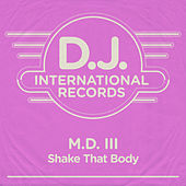 Shake That Body (Remixes) by MD III
