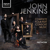 John Jenkins: Complete Four-Part Consort Music by Fretwork