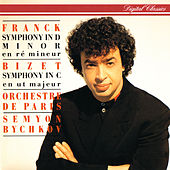 Franck: Symphony In D Minor / Bizet: Symphony In C by Semyon Bychkov