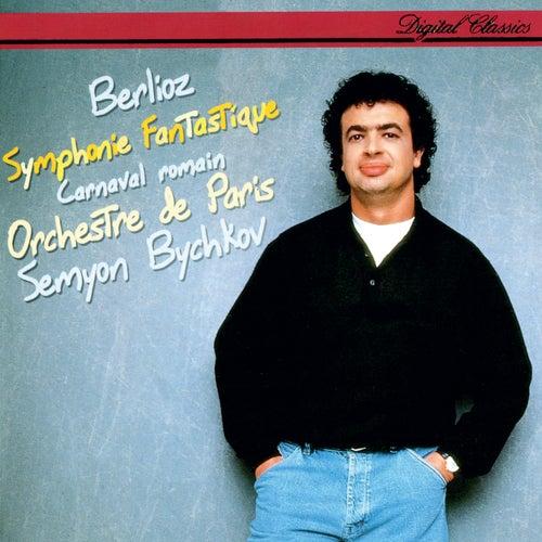 Berlioz: Symphonie fantastique; Le carnaval romain by Semyon Bychkov