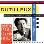 Dutilleux: Symphony No. 2; Métaboles; Timbres, Espace, Mouvement by Semyon Bychkov