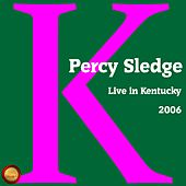 Live in Kentucky 2006 von Percy Sledge