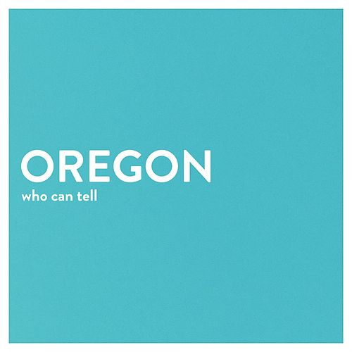 Who Can Tell by Oregon