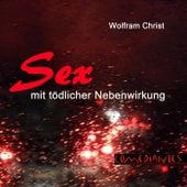 Sex mit tödlicher Nebenwirkung de Wolfram Christ