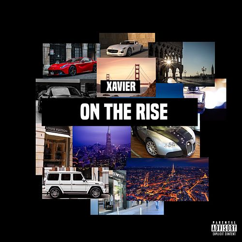 On the Rise by Xavier