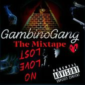 The Mixtape: No Love Lost by Gambino Gang