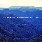 The Virgin Mary's Miraculous Medal Song by John F. Strauss