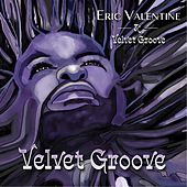 Velvet Groove de eric valentine