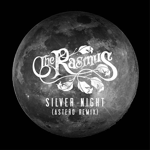 Silver Night (Astero Remix) by The Rasmus