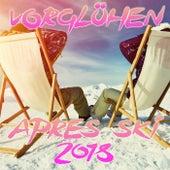 Vorglühen - Après Ski 2018 by Various Artists