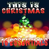 This Is Christmas: 16 Essentials de Various Artists