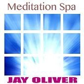 Meditation Spa by Jay Oliver