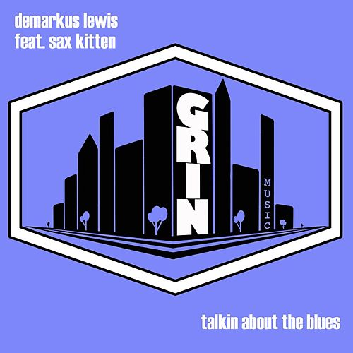 Talkin About The Blues by Demarkus Lewis