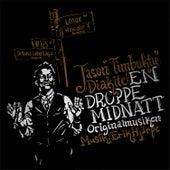 En Droppe Midnatt - Originalmusiken by Timbuktu