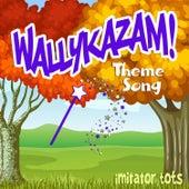 Wallykazam! Theme Song de Imitator Tots