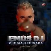 Cumbia Remixada de Emus DJ