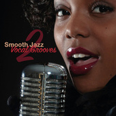 Smooth Jazz Vocal Grooves 2 de Various Artists
